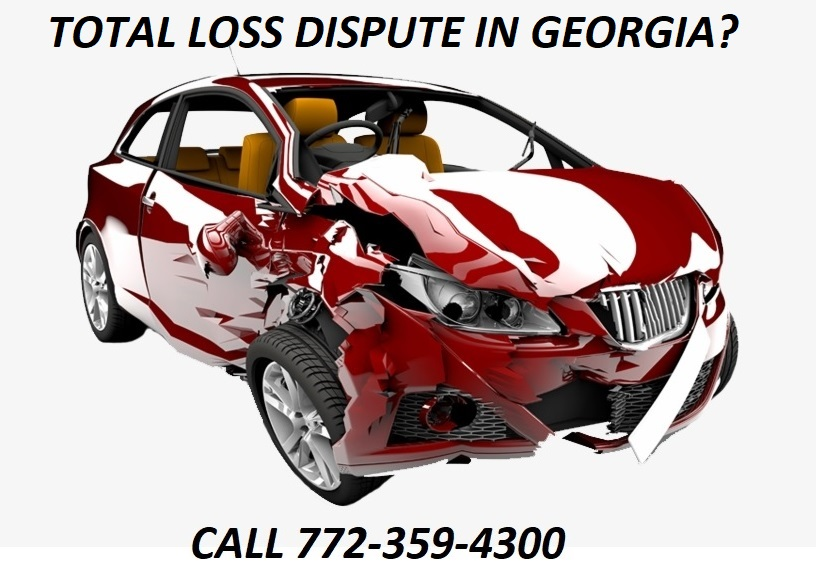 TOTAL LOSS DISPUTE IN GEORGIA